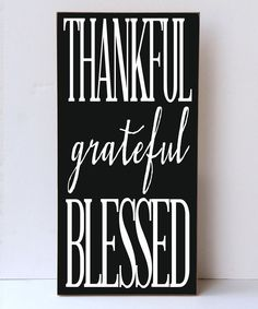 Look at this Vinyl Crafts Black & White 'Grateful' Wall Sign on #zulily today!
