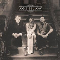 The Lone Bellow - The Lone Bellow