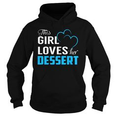[Best Tshirt name tags] This Girl Loves Her DESSERT  Last Name Surname T-Shirt  Coupon Today  This Girl Loves Her DESSERT. DESSERT Last Name Surname T-Shirt  Tshirt Guys Lady Hodie  SHARE and Get Discount Today Order now before we SELL OUT  Camping girl loves her dessert last name surname sweatshirt nee this girl