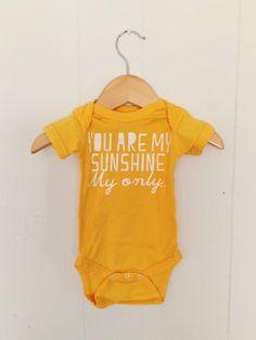 found on Kidizen: You Are My Sunshine Onesie