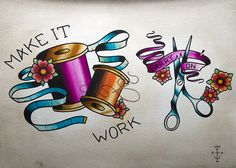 """""""Make It Work"""" - Tim Gunn Tattoo inspiration. Sewing Art, Sewing Crafts, Sewing Projects, Love Tattoos, Body Art Tattoos, Tatoos, Embroidery Patterns, Hand Embroidery, Sewing Tattoos"""