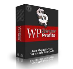 WP Banner Profits – Super Charge Your CLICKS and SALES By Monetizing Your Optin Form With High Converting Banners.