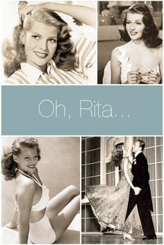 Rita Hayworth. Love the beauty embodied by actresses and celebrities of the past.