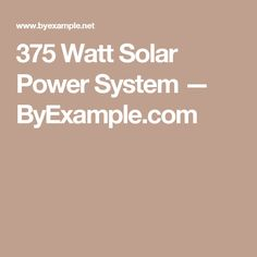 375 Watt Solar Power System — ByExample.com