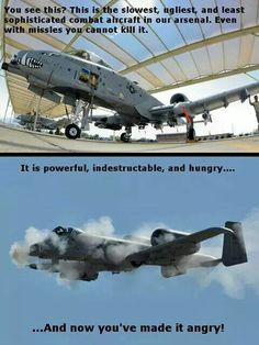 Making it angry. Military Jokes, Military Weapons, Military Life, Military History, Military Aircraft, Fighter Aircraft, Fighter Jets, A10 Warthog, Close Air Support