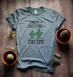 Cactus Shirt // Cacti + Cact-you = Cactus // Cacti Shirt // Funny Cactus Tee Kaktus-Shirt. Cut Up Shirts, Cheer Shirts, Tie Dye Shirts, Print T Shirts, Web Minimalista, One Direction Shirts, Cactus Shirt, Matching Couple Shirts, Crochet Shirt