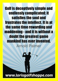 Golf thought of the day by Arnold Palmer #lorisgolfshoppe #golf