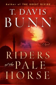 Riders of the Pale Horse by T. Davis Bunn, http://www.amazon.com/dp/B006T46OHE/ref=cm_sw_r_pi_dp_ls7Ltb0WY088E