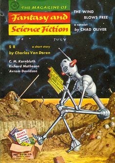 "The July 1957 Cover of ""Fantasy and Science Fiction"" - This was the 2nd in a loosely-connected series of covers by Mel Hunter that appeared occasionally on F from 1955 - 1971. They did not depict any stories in the magazine, but rather told their own story of a somewhat-addled robot in a post-apocalyptic world. I've always found them both humorous and poignant. https://www.pinterest.com/78cpalm/sci-fi/"