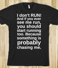 I don't run! - Get in my Closet - Skreened T-shirts, Organic Shirts, Hoodies, Kids Tees, Baby One-Pieces and Tote Bags