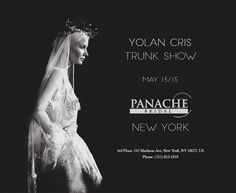 Yolan Cris #TRUNKSHOW at Panache Bridal #NEWYORK.  MAY 13 to 15.  by attending to panacheny@yolancris.com   #YC #yolancris #PanacheBridalNy #BridesNewYork #NewYorkCity #nyc #usbrides #weddingdress #Couturedress #Weddingdress #Couture #HighFashion #BridalEvent