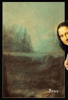 Brus_© I love this Mona Lisa peeking at us from outside the painting. Do you suppose she was a shy women? Look at that smile. Art Magique, Mona Lisa Parody, Mona Lisa Smile, Art Jokes, Photocollage, Arte Pop, Italian Artist, Funny Art, Aesthetic Art