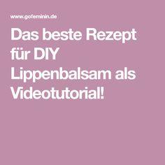 Das beste Rezept für DIY Lippenbalsam als Videotutorial!