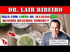ÁGUA COM LIMÃO OU ÁGUA ALCALINA!!! Qual É A Melhor!!! (Lair Ribeiro) - YouTube