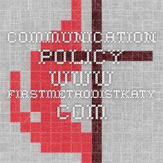 Communication policy. www.firstmethodistkaty.com