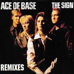 Ace Of Base   The Sign  Remixes