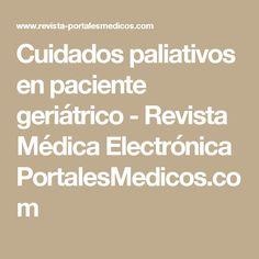 Cuidados paliativos en paciente geriátrico - Revista Médica Electrónica PortalesMedicos.com