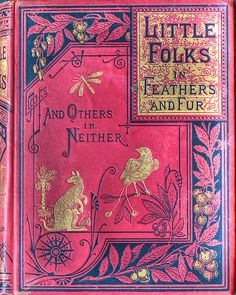 Little Folks in Feathers and Fur 1879