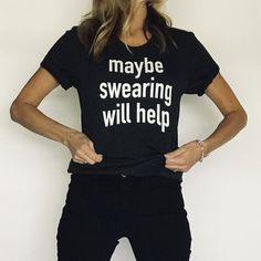 Maybe Swearing Will Help | Mom Jeans Outfit | Mom Shirts | Mom Style | Mom Shirts Funny | Fashion | Womens Fashion | Womens Fashion for Work | Womens Fashion Casual | Womens Style | Womens Style Casual | Womens Style Edgy | T Shirts | T Shirts with Sayings | T Shirts Design | T Shirts Design Women | T Shirts Design Women Chic | T Shirts Design Women Fashion | Womens Shirts | Womens Shirts with Sayings | Womens Shirts Casual | Monochrom Outfit | Monochrome Fashion