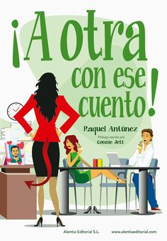 Raquel Antúnez - ¡A otra con ese cuento!