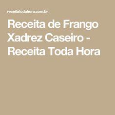 Receita de Frango Xadrez Caseiro - Receita Toda Hora
