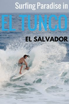 Adoration 4 Adventure's recommendations for surfing paradise in El Tunco, El Salvador. A frequented spot for locals and surfers from all over the world.