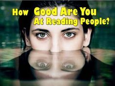 How Good Are You At Reading People? You're incredibly observant. You are very alert and have strong instincts. You are able to read people's emotions and make sense of the way they are feeling in an instant. You don't miss a beat and it is hard to get much past you! Have you ever thought about working as a detective?