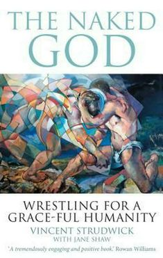 The Naked God: Wrestling for a grace-ful humanity by Vincent Strudwick, Jane Shaw (Paperback, for sale online Positive Books, Modest Dresses Casual, Church Of England, Paperback Books, Free Books, Street Style Women, Naked, This Book