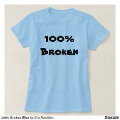 100% Broken Blue T-Shirt cool trendy unique t-shirt fashion design Wardrobe Staples, Shirt Style, The 100, Fitness Models, T Shirts For Women, Casual, Mens Tops, How To Wear, Blue