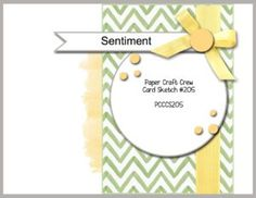 Welcome to the Paper Craft Crew Sketch Challenge 205 hosted by Pam Staples, SunnyGirlScraps.  #papercraftcrew…