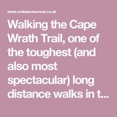 Walking the Cape Wrath Trail, one of the toughest (and also most spectacular) long distance walks in the Scottish Highlands.
