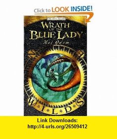 Wrath of the Blue Lady The Wilds (9780786951925) Mel Odom , ISBN-10: 0786951923  , ISBN-13: 978-0786951925 ,  , tutorials , pdf , ebook , torrent , downloads , rapidshare , filesonic , hotfile , megaupload , fileserve