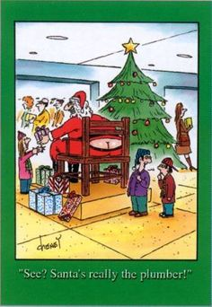 yeah right...hehehe Christmas is just around the corner,make sure your pipes are clog-free to ensure smooth operation. Contact Brewer Commercial Services today -