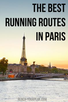 Running in Paris? Here are some running route suggestions! | http://reach-yourpeak.com