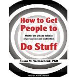 How to get people to do stuff by Susan Weinschenk, ready by Jo Anna Perrin http://library.uakron.edu/record=b4727801~S24