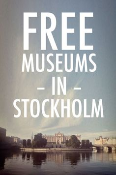 Free museums in Stockholm Travel tips 2019 - Travel Photo Europe On A Budget, Budget Travel, Travel Guide, Stockholm Travel, Stockholm Sweden, Cheap Things To Do, Free Things To Do, Aarhus, Sweden Travel