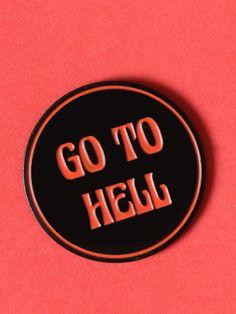 Go To Hell Enamel Pin - Gypsy Warrior