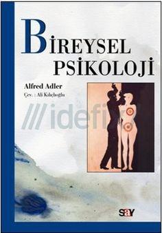 Bireysel Psikoloji, Adler tarafından temel ilkeleri belirlenmiş olan ve hayatla kişi arasındaki tüm ilişkileri, daha önce hiç ifade edilmemiş bir a