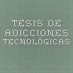 Tesis de adicciones tecnológicas