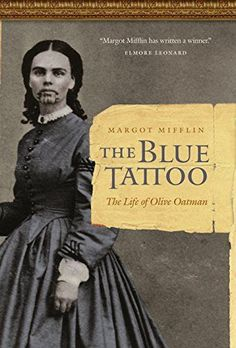 The Blue Tattoo: The Life of Olive Oatman (Women in the W...