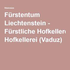 Fürstentum Liechtenstein - Fürstliche Hofkellerei (Vaduz)