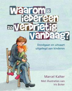 Waarom is iedereen zo verdrietig vandaag? Doodgaan en uitvaart uitgelegd aan kinderen - Marcel Kalter - #begrafenis #rouwen #kinderen - plaatsnr. 614.9/001