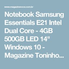 "Notebook Samsung Essentials E21 Intel Dual Core - 4GB 500GB LED 14"" Windows 10 - Magazine Toninhombpromove"