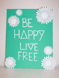 Order @ https://www.etsy.com/listing/168407008/quote-canvas-be-happy-live-free-tri?ref=shop_home_active