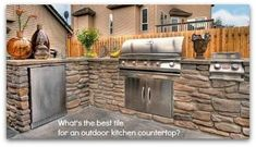 QUESTION: What type of tile can I use to build an outdoor kitchen countertop?   I want one that is not fragile and requires little maintenance, not porous.