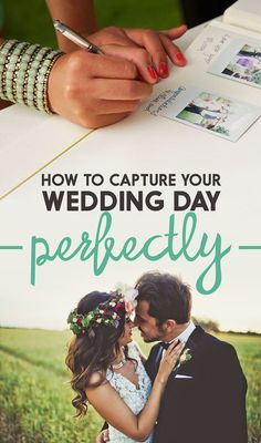 13 Tips For Capturing Your Wedding Day Perfectly