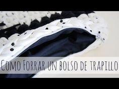 Cómo forrar un bolso de trapillo - YouTube- VÍDEO DEFINITIVO- PERFECTAMENTE EXPLICADO PASO A PASO - FORRO +CREMALLERA