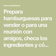 Prepara hamburguesas para vender o para una reunión con amigos, checa los ingredientes y cómo preparar carne para hamburguesas caseras.