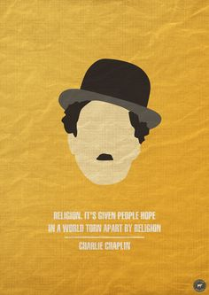 religion given people hope in a world torn apart by religion -  Charlie Chaplin