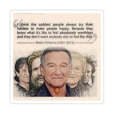 Great Quotes, Me Quotes, Inspirational Quotes, Wise Qoutes, Quotes Pics, Author Quotes, Motivational, Robin Williams Quotes, Feeling Worthless